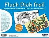Image de Das Malbuch für Erwachsene: Fluch Dich frei: Bayrische Schimpfwörter zum Ausmalen und Ve