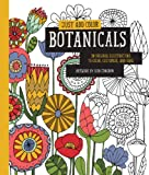Just Add Color: Botanicals: 30 Original Illustrations To Color, Customize, and Hang (One Show)