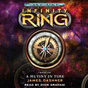 A Mutiny in Time: Infinity Ring, Book 1 | [James Dashner]