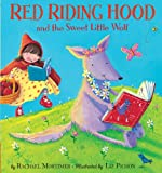 Rachael Mortimer Red Riding Hood and the Sweet Little Wolf