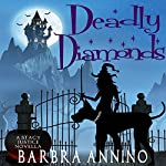 Deadly Diamonds: Reluctant Witch Novella: A Stacy Justice Mystery, Book 1.5 | Barbra Annino