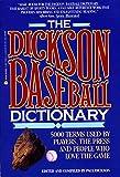 The Dickson Baseball Dictionary (0380713357) by Dickson, Paul
