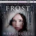 Frost (       UNABRIDGED) by Wendy Delsol Narrated by Julia Whelan