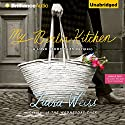 My Berlin Kitchen: A Love Story, with Recipes Audiobook by Luisa Weiss Narrated by Angela Dawe