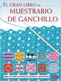 El gran libro de muestrario de ganchillo / The Big Book of Crochet