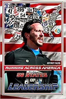 Running Across America: 50 States Of Leadership
