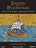 img - for Sailing from Byzantium: How a Lost Empire Shaped the World book / textbook / text book