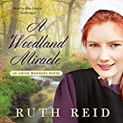 A Woodland Miracle: An Amish Wonders Novel, Book 2 | Ruth Reid