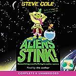 Aliens Stink!   Steve Cole