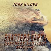 Shattered Earth: Darkness and Light | Josh Hilden