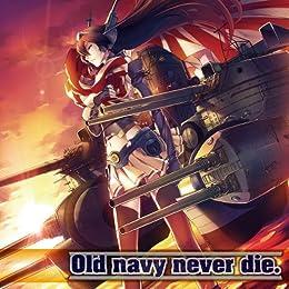 艦これアレンジCD 『Old navy never die.』