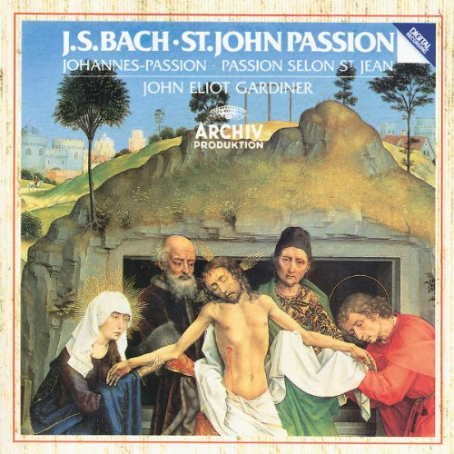 Bach: St. John Passion by Anthony Rolfe Johnson,&#32;Nancy Argenta,&#32;Neill Archer,&#32;Cornelius Hauptmann and Michael Chance