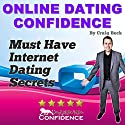 Online Dating Confidence: Must Have Internet Dating Secrets Audiobook by Craig Beck Narrated by Craig Beck
