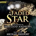 A Faded Star, Book 1 Audiobook by Michael Freeport Narrated by MacLeod Andrews