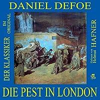Die Pest in London (Der Klassiker im Original) Hörbuch von Daniel Defoe Gesprochen von: Helmut Hafner
