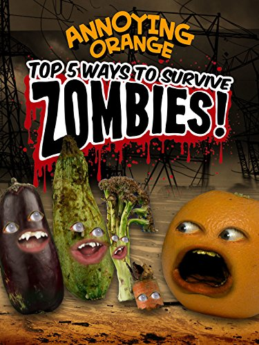 Clip: Annoying Orange - Top 5 Ways to Survive Zombies!