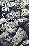 Law School MBE Questions - Contracts Law * law school e-book: EASY READ black letter law ... LOOK INSIDE!
