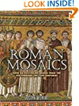 Roman Mosaics: Over 60 Full-Color Ima...