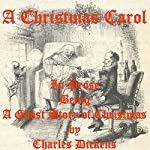 A Christmas Carol: A Christmas Carol in Prose: Being a Ghost Story of Christmas | Charles Dickens