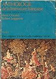 img - for Anthologie de la Litt rature Fran aise: Des origines a la fin du dix-huitieme siecle Volume I (Vol 1) book / textbook / text book