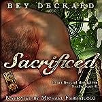 Sacrificed: Heart Beyond the Spires: Baal's Heart, Book 2   Bey Deckard