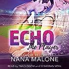 Echo: The Player, Book 3 Hörbuch von Nana Malone Gesprochen von: Traci Odom, Sebastian York
