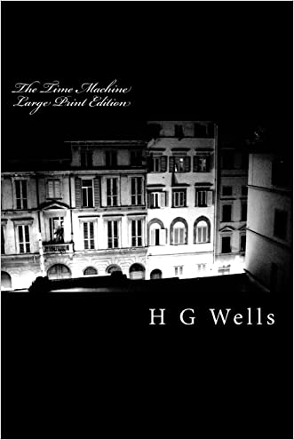The Time Machine Large Print Edition written by H G Wells