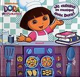 echange, troc Nickelodeon - Je cuisine en musique avec Dora !
