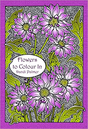 Flowers to Colour In (Pictures to Colour In)