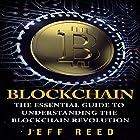 Blockchain: The Essential Guide to Understanding the Blockchain Revolution Hörbuch von Jeff Reed Gesprochen von: Jim Donaldson