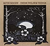 These Wilder Things