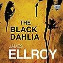 The Black Dahlia Hörbuch von James Ellroy Gesprochen von: Jeff Harding