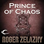 Prince of Chaos: The Chronicles of Amber, Book 10 (       UNABRIDGED) by Roger Zelazny Narrated by Wil Wheaton
