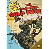 The California Gold Rush (Graphic Histories (World Almanac))