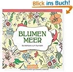 Blumenmeer: Wunderbares zum Ausmalen...