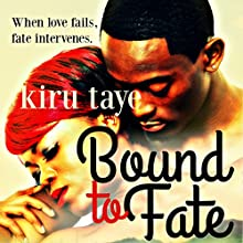 Bound to Fate: Bound Series, Book 1 Audiobook by Kiru Taye Narrated by Dominic Carlos