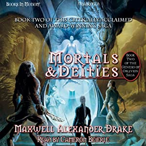 Mortals and Deities: Genesis of Oblivion, Book 2 | [Maxwell Alexander Drake]