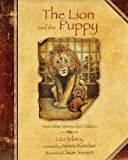 img - for The Lion and the Puppy: And Other Stories for Children book / textbook / text book