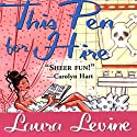 This Pen for Hire: A Jaine Austen Mystery Audiobook by Laura Levine Narrated by Brittany Pressley