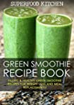 Green Smoothie Recipe Book: Filling &...