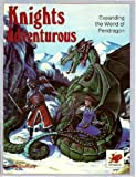 Knights Adventurous: Expanding the World of Pendragon (0933635702) by Stafford, Greg
