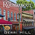 The Roundabout Audiobook by Gerri Hill Narrated by Nicol Zanzarella