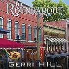 The Roundabout Hörbuch von Gerri Hill Gesprochen von: Nicol Zanzarella