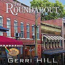 The Roundabout Audiobook by Gerri Hill Narrated by Nicol Zanzarella