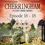 Cherringham - A Cosy Crime Series Compilation (Cherringham 16-18) | Matthew Costello,Neil Richards