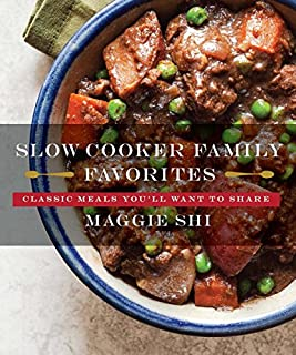 Book Cover: Slow Cooker Family Favorites: Classic Meals You'll Want to Share