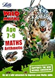 Letts Wild About - Maths - Arithmetic Age 7-9 (Letts Wild About Learning)