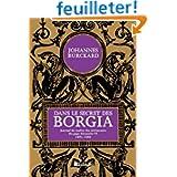 Dans le secret des Borgia : Journal du maître des cérémonies du pape Alexandre VI (1492-1503)