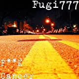 F**K Cancer [Explicit]