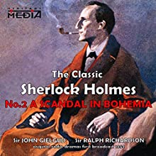 A Scandal in Bohemia  by Sir Arthur Conan Doyle Narrated by Sir John Gielgud, Sir Ralph Richardson